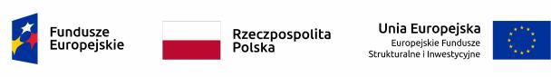 Loga: Fundusze Europejskie, Rzeczpospolita Polska, Unia Europejska Europejskie Fundusze Strukturalne i Inwestycyjne